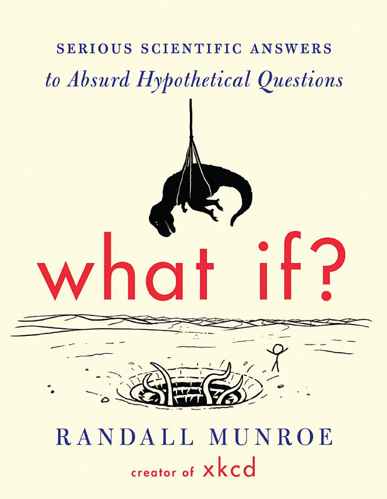 Download What If?: Serious Scientific Answers to Absurd Hypothetical Questions PDF