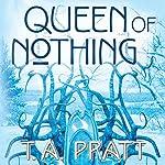 Queen of Nothing: A Marla Mason Novel | T. A. Pratt