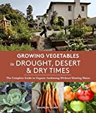 Extreme Gardening How To Grow Organic In The Hostile