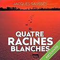 Quatre racines blanches (Daniel Magne & Lisa Heslin 3) | Livre audio Auteur(s) : Jacques Saussey Narrateur(s) : François Tavares