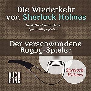 Der verschwundene Rugby-Spieler (Sherlock Holmes - Das Original) Hörbuch