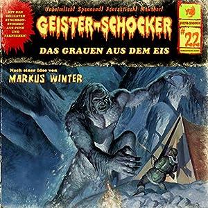 Das Grauen aus dem Eis (Geister-Schocker 22) Hörspiel