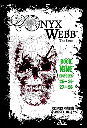 Onyx Webb: Book Nine: Episodes 25, 26, 27 & 28 by [Fenton, Richard, Waltz, Andrea]