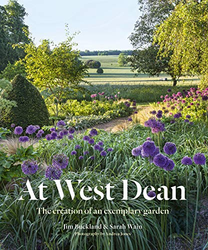 At West Dean The Creation of an Exemplary Garden [Buckland, Jim - Wain, Sarah] (Tapa Dura)