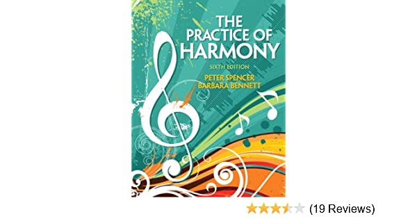 The practice of harmony 6th edition peter spencer dma barbara the practice of harmony 6th edition peter spencer dma barbara bennett 9780205717194 amazon books fandeluxe Images