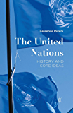 The United Nations: History and Core Ideas