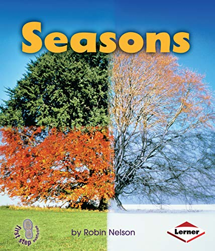 Seasons (First Step Nonfiction _ Discovering Nature's Cycles)