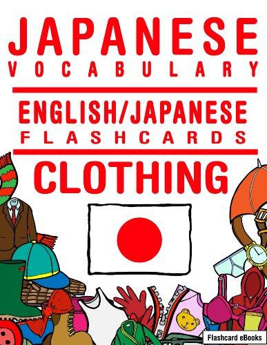 Japanese Vocabulary - English/Japanese Flashcards - Clothing (FLASHCARD EBOOKS)