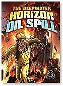The Deepwater Horizon Oil Spill (Black Sheep: Disaster Stories)