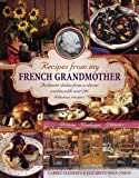 Recipes from My French Grandmother, Elizabeth Wolf-Cohen, 0754829227