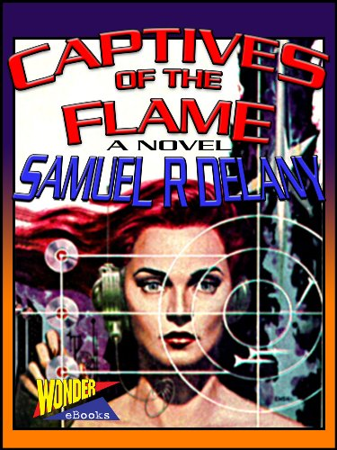Amazon captives of the flame ebook samuel r delany kindle captives of the flame by delany samuel r fandeluxe Document