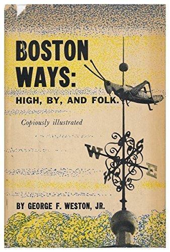 boston-ways-high-by-and-folk-by-george-f-weston-1974-08-02