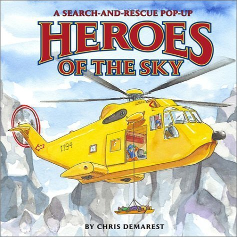 Download Heroes of the Sky : A Search-and-Rescue Pop-Up by Chris L. Demarest (2003-04-01) pdf epub