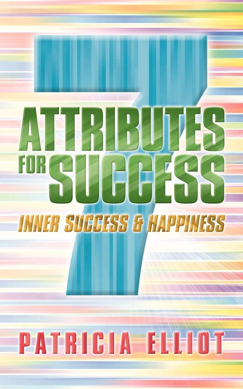 7 Attributes for Success (Inner Success and Happiness)