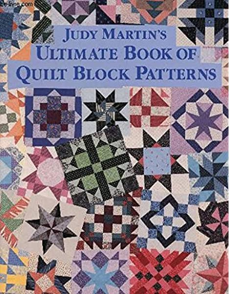 Judy Martin S Ultimate Book Of Quilt Block Patterns Martin Judy 9780929589008 Amazon Com Books