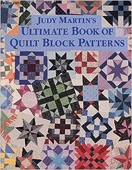 Judy Martin's Ultimate Book of Quilt Block Patterns: Judy Martin ... : quilt book - Adamdwight.com