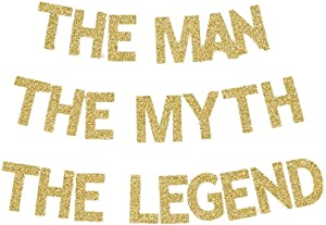 The Man The Myth The Legend Banner, Father/Dad's Birthday Party Retirement Party Decorations Gold Gliter Paper Sign
