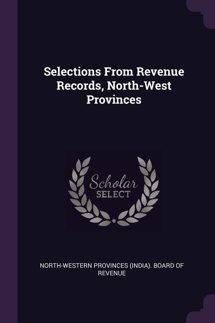 Selections From Revenue Records, North-West Provinces ebook