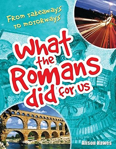 What the Romans Did for Us (White Wolves Non Fiction)