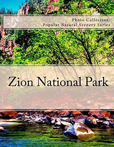 Zion National Park: Photo Collection: Popular Natural Scenery Series