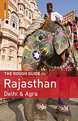The Rough Guide to Rajasthan, Delhi & Agra (India Rajasthan)