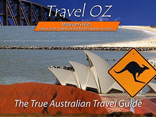 Mawson's Hut, Tropical North Queensland and Bunbury Western - Australian Hut