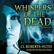 Whispers of the Dead: A Zoë Delante Thriller | C.L. Roberts-Huth