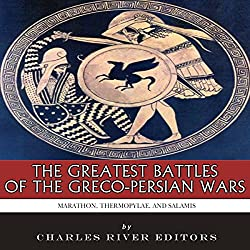 The Greatest Battles of the Greco-Persian Wars