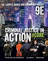Criminal Justice in Action: The Core (MindTap Course List)