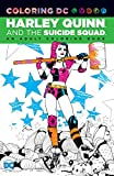 Harley Quinn & the Suicide Squad: An Adult Coloring Book (Coloring Dc)