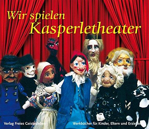 Wir Spielen Kasperletheater  Werkbücher Für Kinder Eltern Und Erzieher