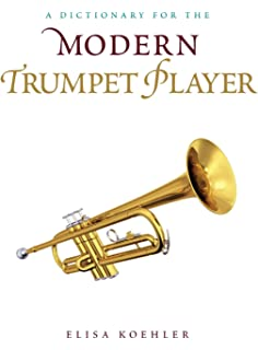 A Dictionary for the Modern Trumpet Player (Dictionaries for the Modern Musician)