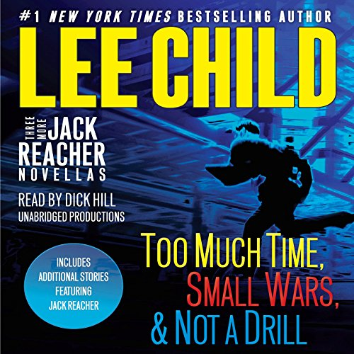Three More Jack Reacher Novellas: Too Much Time, Small Wars, Not a Drill and Bonus Jack Reacher Stories by Random House Audio