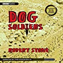 Dog Soldiers Audiobook by Robert Stone Narrated by Tom Stechschulte