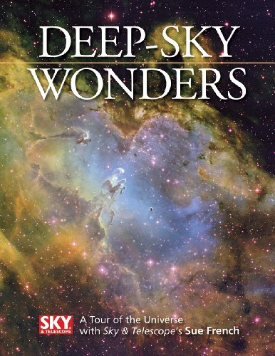 Deep-Sky Wonders: A Tour of the Universe with Sky and Telescope's Sue French]()