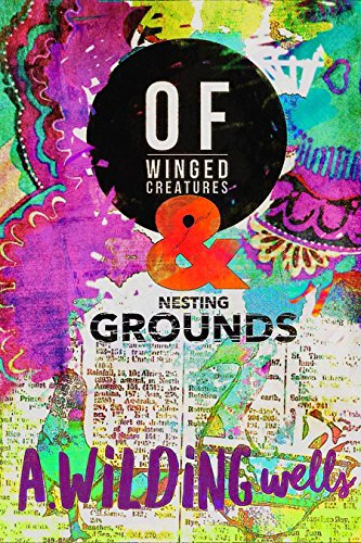 Of Winged Creatures & Nesting Grounds