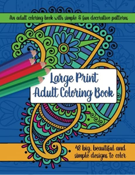 - Amazon.com: Large Print Adult Coloring Book: Big, Beautiful & Simple  Designs (9781944633271): Brilliant Activity Books: Books