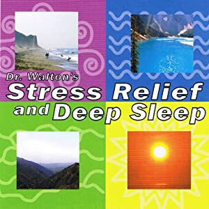 Dr. Walton's Stress Relief and Deep Sleep Audiobook