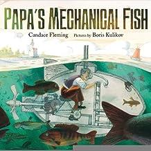 Papa's Mechanical Fish [Hardcover] [BYR] (Author) Candace Fleming, Boris Kulikov