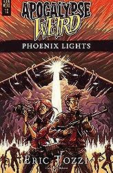 Apocalypse Weird: Phoenix Lights (Alien Weird) (Volume 1)