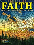 Colors of Faith Spiritual Art Healing for Adults