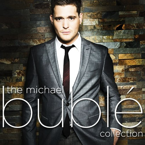 The Michael Bublé Collection (Michael Buble The Best Of Michael Buble)