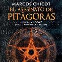 El Asesinato de Pitágoras [The Murder of Pythagoras] Hörbuch von Marcos Chicot Gesprochen von: Juan Magraner