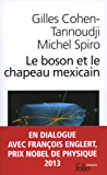 Le boson et le chapeau mexicain. Un nouveau grand récit de l'univers