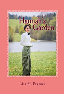 Hannah's Garden: A Turn of the Century Love Story (The Victorian Christian Heritage Series Book 1)