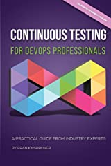 Continuous Testing for DevOps Professionals: A Practical Guide From Industry Experts Paperback