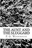 The Aunt and the Sluggard, P. G. Wodehouse, 1481290681