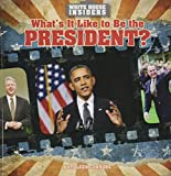 What's It Like to Be the President? (White House Insiders)