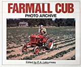 Farmall Cub Photo Archive: Photographs from the McCormick-International Harvester Company Collection
