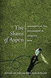 img - for The Slums of Aspen: Immigrants vs. the Environment in America s Eden (Nation of Nations) book / textbook / text book